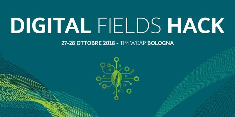 Digital Fields Hack: l'hackathon per innovare Agrifood e Smart Agriculture.